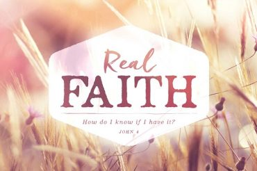 How Do I Know That I Have Real Faith?