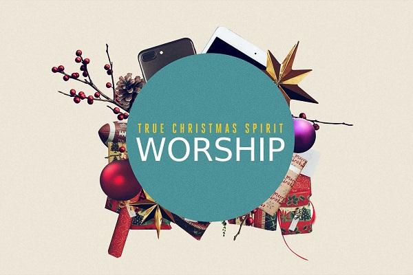 True Christmas Spirit: Worship