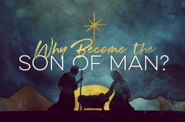 Why Become the Son of Man?