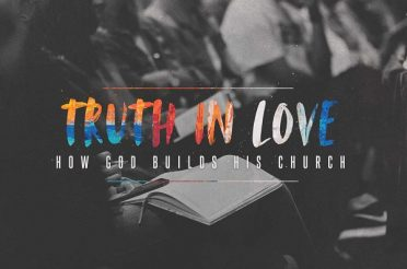 Truth in Love: How God Builds His Church