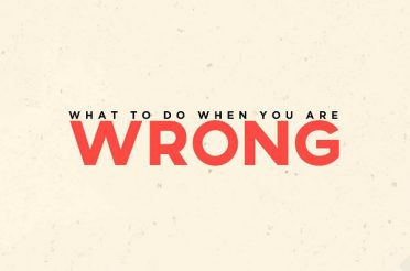 What To Do When You Are Wrong