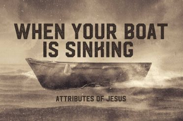 Attributes of Jesus When Your Boat is Sinking