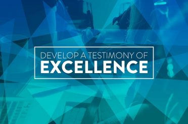 Develop a Testimony of Excellence