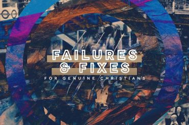 Failures and Fixes for Genuine Christians
