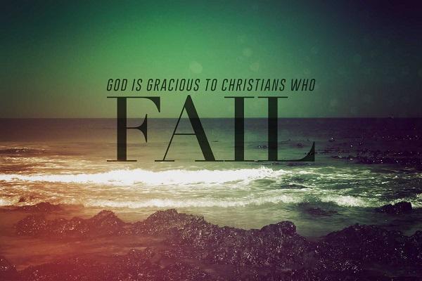 God is Gracious to Christians Who Fail