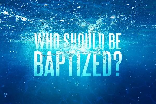 Who Should Be Baptized?
