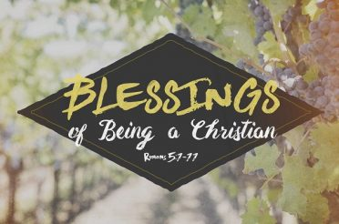 Blessings of Being a Christian (Sermon Series)