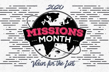 Missions Month: 2020 Vision for the Lost