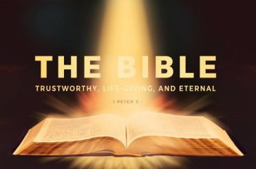 The Bible—Trustworthy, Life-Giving, and Eternal