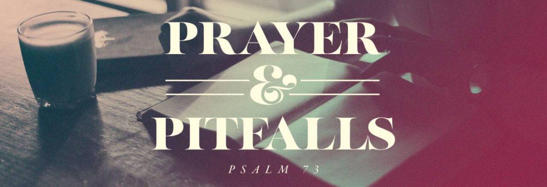 Prayer & Pitfalls