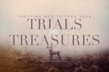 Trusting God to Turn Your Trials into Treasures