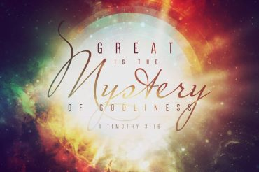 Great is the Mystery of Godliness