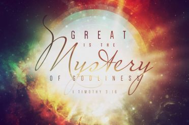 Great is the Mystery of Godliness (Sermon Series)