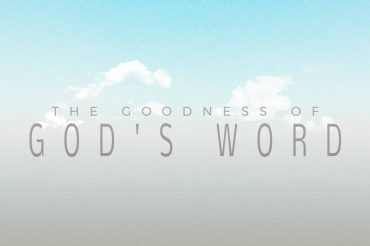 The Goodness of God's Word
