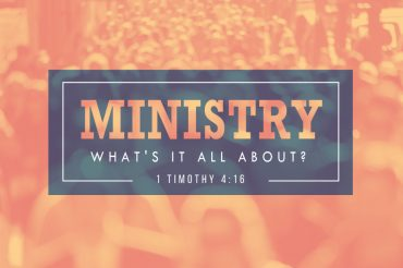 Ministry: What's It All About? (Sermon Series)