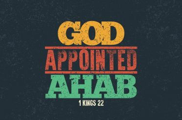 God Appointed Ahab