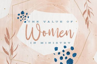 The Value of Women in Ministry
