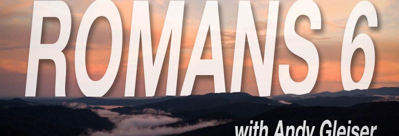 Romans 6 (Sermon Series)