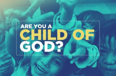 Are You A Child Of God