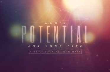 God's Potential for Your Life: A Brief Look at John Mark